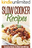 Slow Cooker Recipes: Simple And Delicious Crockpot Recipes For Busy Families. (English Edition)