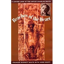 Reaches of the Heart/a Loving Look at the Artist Charles White by Frances Barrett White (1994-09-04)
