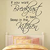 Waofe If You Want Breakfast In Bed Sleep In The Kitchen Wall Sticker Art Vinyl Decals Removable Home Decor 44 * 44Cm