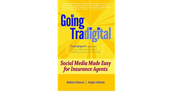 Going tradigital social media made easy for insurance agents ebook going tradigital social media made easy for insurance agents ebook angela johnson nadeem damani amazon kindle store fandeluxe Image collections