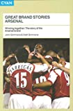 Great Brand Stories Arsenal: Winning together -The story of the Arsenal brand