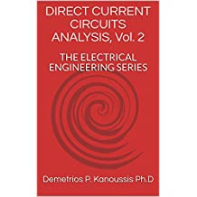 DIRECT CURRENT CIRCUITS ANALYSIS, Vol. 2: THE ELECTRICAL ENGINEERING SERIES (English Edition)