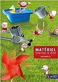 Matériel Sciences à vivre, maternelle de Dominique Lagraula ,Nicolas Brach ,Dominique Legoll ( 1 juin 2015 )