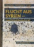 Flucht aus Syrien - neue Heimat Deutschland? -