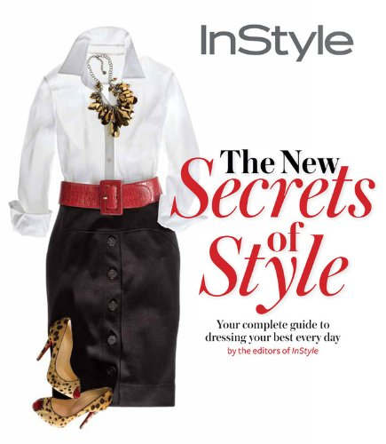 instyle-the-new-secrets-of-style-your-complete-guide-to-dressing-your-best-every-day