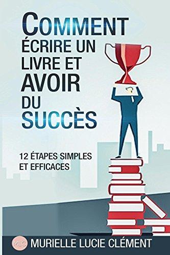 5ba4e592b83 Comment écrire un livre et avoir du succès.  12 Etapes simples et ...
