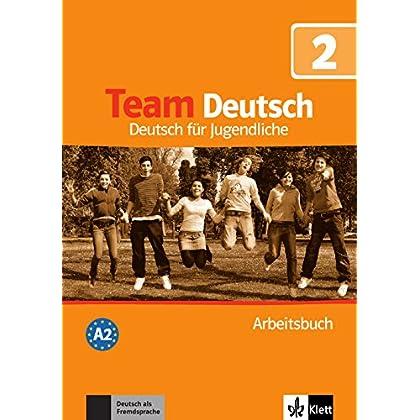 Team Deutsch 2. Arbeitsbuch : Deutsch für Jugendliche