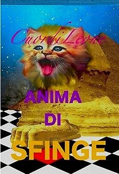 Gatto Cuor di Leone Anima di Sfinge di [Silverio, Daniela]