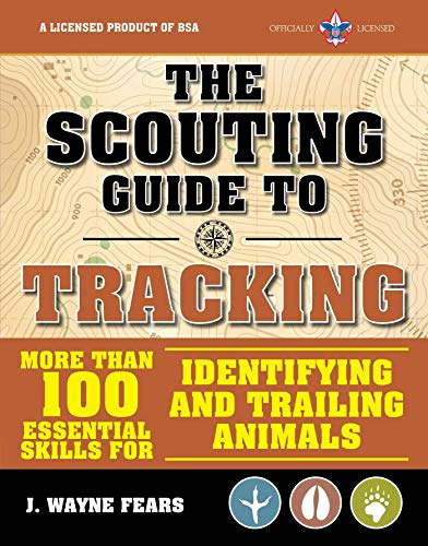 The Scouting Guide to Tracking: An Official Boy Scouts of America Handbook: Essential Skills for Identifying and Trailing Animals (English Edition)