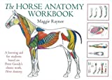 The Horse Anatomy Workbook: A Learning Aid for Students Based on Peter Goody's Classi...