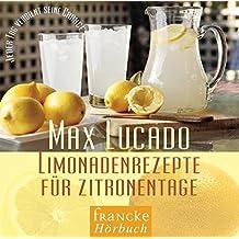 Limonadenrezepte für Zitronentage: Das Hörbuch