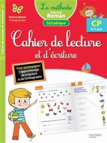 Mthode Patricia Roman - Cahier de lecture et d'criture CP (6-7 ans)