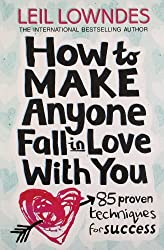 How to Make Anyone Fall in Love With You by Leil Lowndes (2011-04-28)
