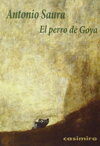 El perro de Goya por Antonio Saura
