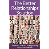 Relationships: The Ultimate Guide To Better Relationships! - Communication In Relationships To Handle Dysfunctional Relationships And Create Lasting Relationships ... Talk, Talk To Anyone) (English Edition)