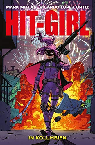 Hit-Girl: Bd. 1: Hit-Girl in Kolumbien