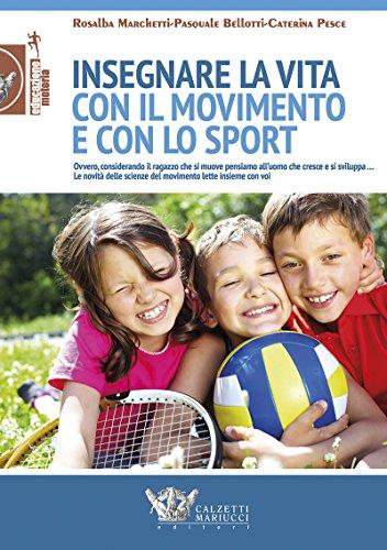 Insegnare la vita con il movimento e con lo sport: 1 (Educazione motoria)