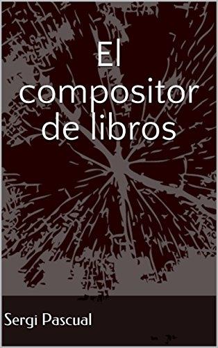 El compositor de libros eBook: Sergi Pascual: Amazon.es: Tienda Kindle