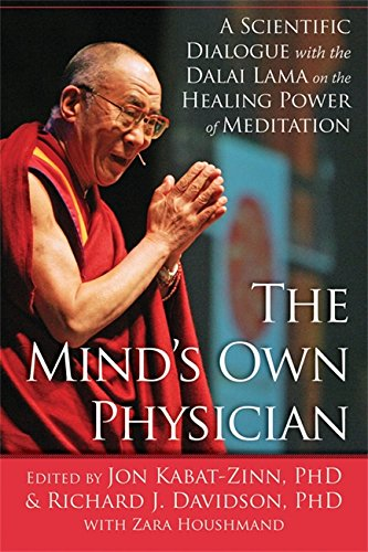 The Mind's Own Physician: A Scientific Dialogue with the Dalai Lama on the Healing Power of Meditation por Jon Kabat-Zinn