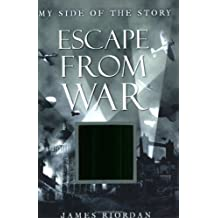 My Side of the Story: Escape from War by James Riordan (2006-06-19)