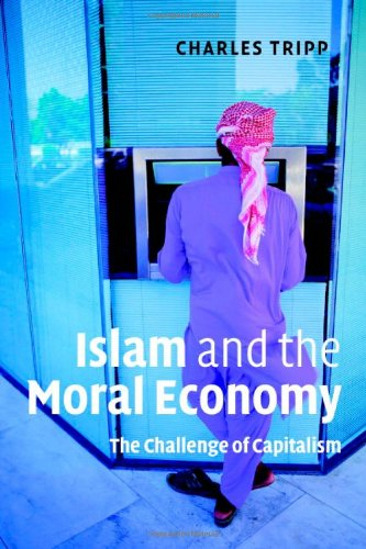 Islam and the Moral Economy: The Challenge of Capitalism PDF Books