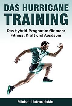 das-hurricane-training-das-hybrid-programm-fr-mehr-fitness-kraft-und-ausdauer-fitness-training-ausdauer-training-muskelaufbau-ernhrung-fit-ohne-gerte-wissen-kompakt