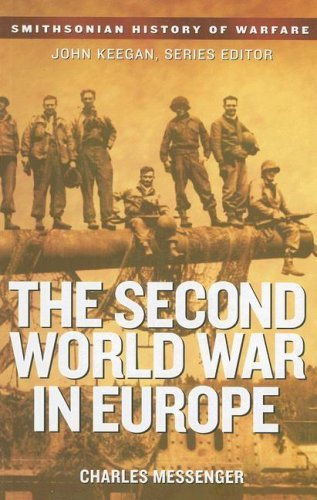 The Second World War in Europe (Smithsonian History of Warfare) by Charles Messenger (2006-09-05)
