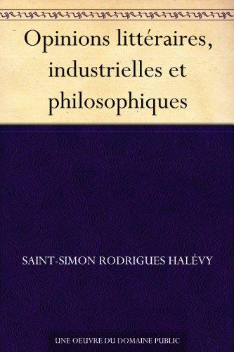 Couverture du livre Opinions littéraires, industrielles et philosophiques
