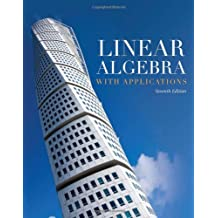 Linear Algebra with Applications (Jones and Bartlett Publishers Series in Mathematics. Linear)