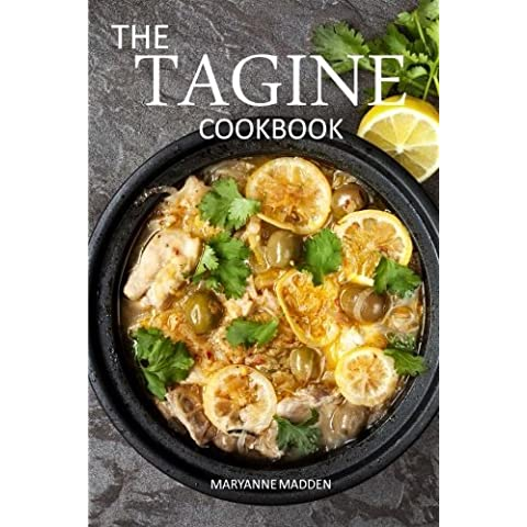 The Tagine Cookbook: Recipes for Tagines and Moroccan Dishes by Maryanne Madden (2014-03-07)