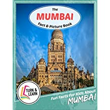The Mumbai Fact and Picture Book: Fun Facts for Kids About Mumbai (Turn and Learn) (English Edition)