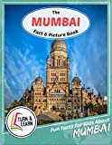 The Mumbai Fact and Picture Book: Fun Facts for Kids About Mumbai (Turn and Learn)