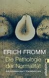 Die Pathologie der Normalität: Zur Wissenschaft vom Menschen - Erich Fromm
