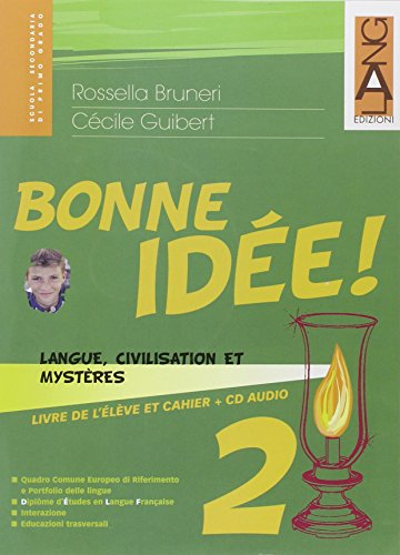 Bonne idée. Langue, civilisation et enigmes. Per la Scuola media. Con espansione online: 2