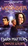 Dark Matters: Ghost Dance Bk. 2 (Star Trek: Voyager)