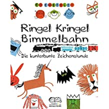 Ringel, Kringel, Bimmelbahn: Die kunterbunte Zeichenstunde (Ed Emberleys Zeichenkurs)