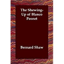 The Shewing-Up of Blanco Posnet by Bernard Shaw (2006-07-05)