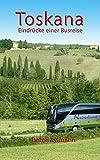 Toskana - Eindrücke einer Busreise