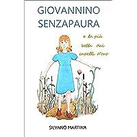 Giovannino Senzapaura e la più bella dai capelli d'oro (Libro illustrato per bambini)