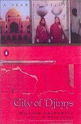 City of Djinns: A Year in Delhi by William Dalrymple (2003-03-25)