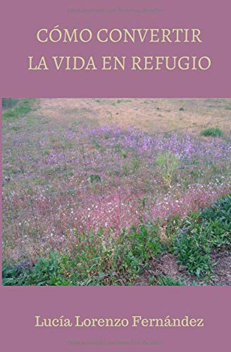 Cómo convertir la vida en refugio por Lucía Lorenzo Fernández