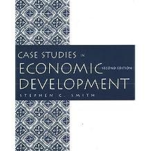 Case Studies in Economic Development (2nd Edition) by Stephen C. Smith (1996-10-06)