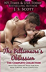 The Billionaire's Obsession: The Complete Collection: Mine For Tonight, Mine For Now, Mine Forever, Mine Completely by Scott, J. S. (2013) Paperback