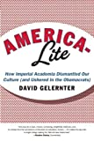 America-Lite: How Imperial Academia Dismantled Our Culture (and Ushered In the Obamacrats)