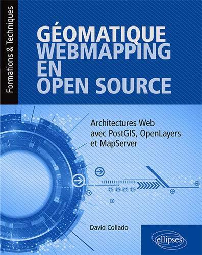 Géomatique, WebMapping, en Open Source