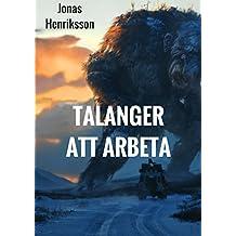 Talanger att arbeta (Swedish Edition)