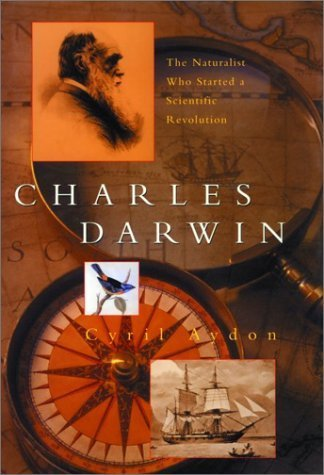 Charles Darwin: The Naturalist Who Started a Scientific Revolution by Cyril Aydon (2002-10-30)