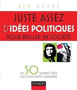 """Afficher """"Juste assez d'idées politiques pour briller en société"""""""
