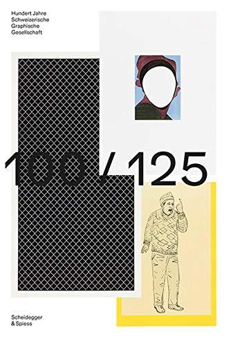 100/125: Hundert Jahre Schweizerische Graphische Gesellschaft