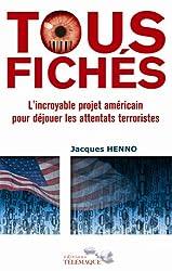 Tous fichés : L'incroyable projet américain pour déjouer les attentats terroristes
